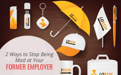 2 Ways to Stop Being Mad at Your Former Employer
