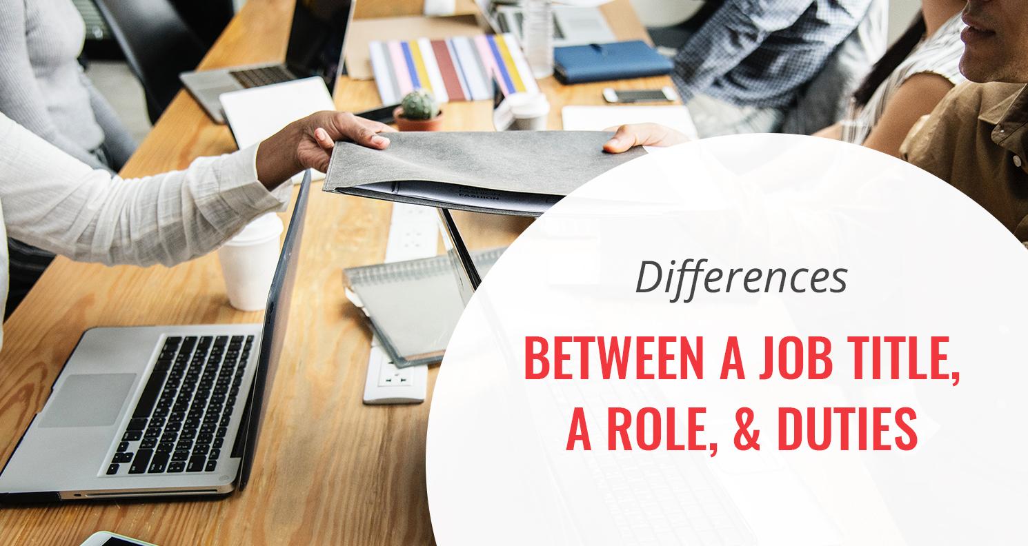Differences Between Job Titles, Roles, & Duties