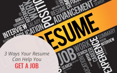 3 Ways Your Resume Can Help You Get a Job