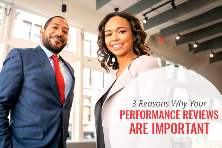 3 Reasons Why Your Performance Reviews are Important [Watch the Video!]