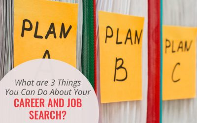 What Are 3 Things You Can Do Today About Your Career and Job Search?