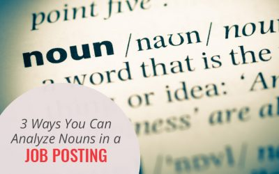 3 Ways You Can Analyze Nouns in a Job Posting