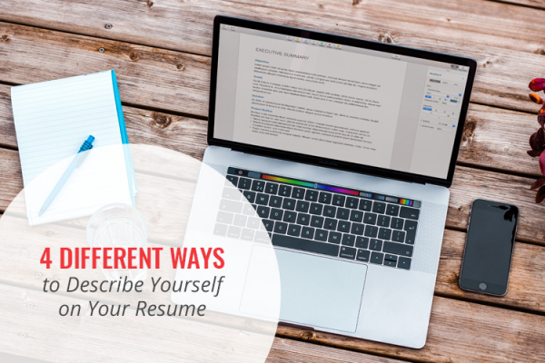 4 different ways to describe yourself on your resume