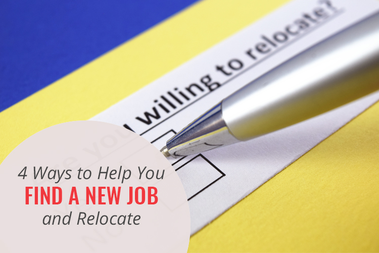 4 Ways to Help You Find a New Job and Relocate