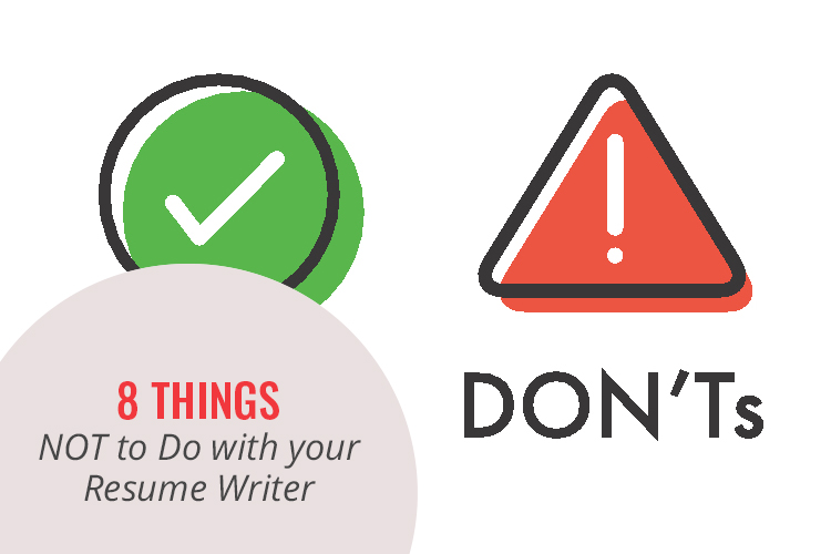 8 Things NOT to Do with your Resume Writer