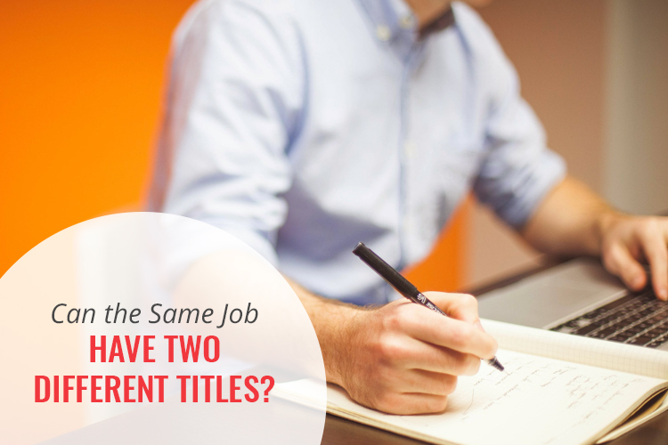 Can the Same Job Have Two Different Titles? Here Are 2 Reasons It Can Happen!