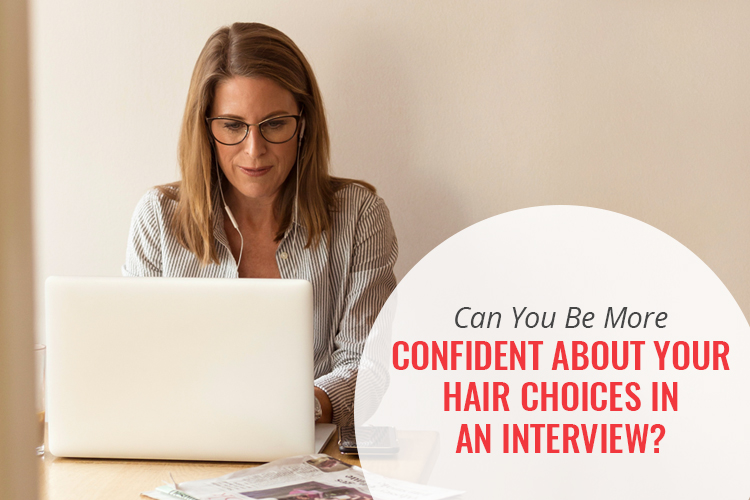 Can You Be More Confident About Your Hair in an Interview? Find Out More In My Video!