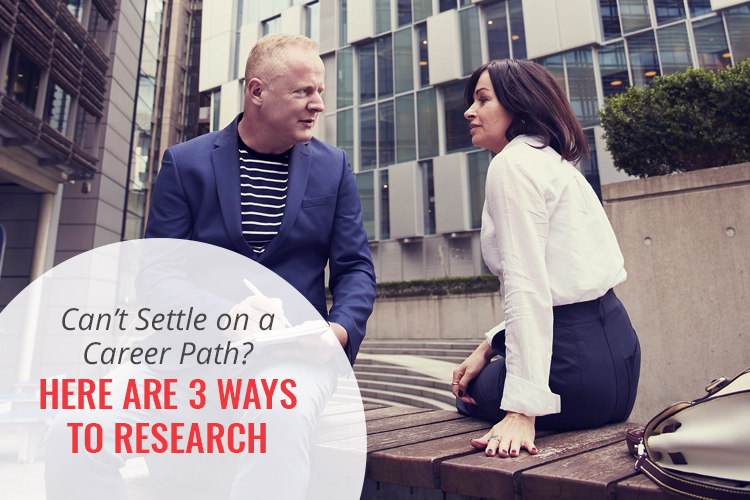 Can't Settle on a New Career Path? Here Are 3 Ways to Research