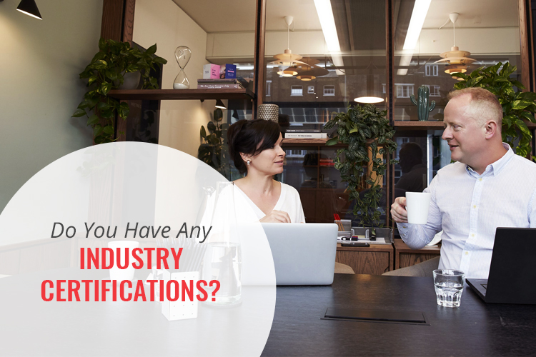 Do You Have Any Industry Certifications? Here's Why They Are Important!