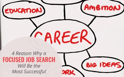 4 Reasons Why a Focused Job Search Will Be the Most Successful