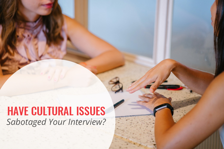 Have Cultural Issues Sabotaged your Interview? [Watch My Video]