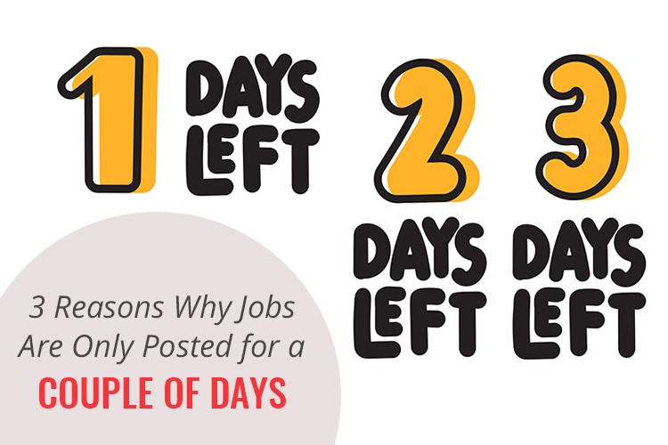 3 Reasons Why Jobs Are Only Posted for a Couple of Days