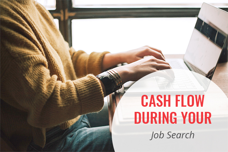 Cash Flow During Your Job Search [Watch the Video!]