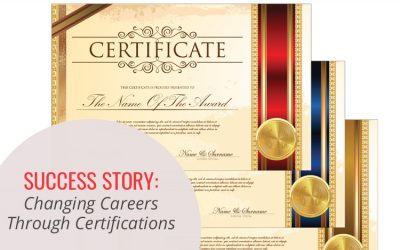 Success Story: Changing Careers Through Certifications