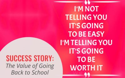SUCCESS STORY – The Value of Going Back to School