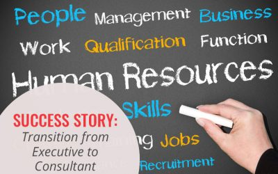 SUCCESS STORY – Transition from Executive to Consultant