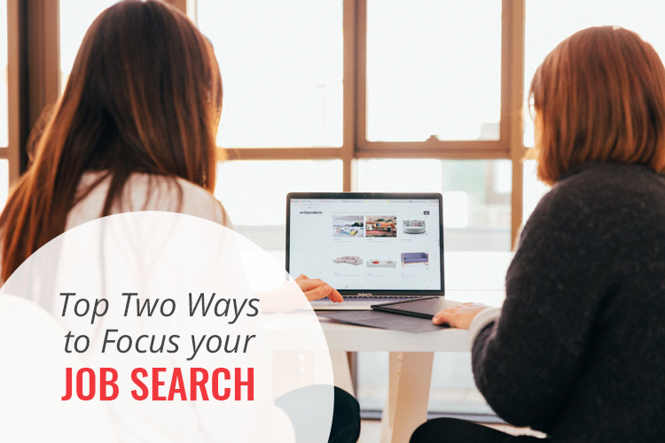 Top Two Ways to Focus your Job Search