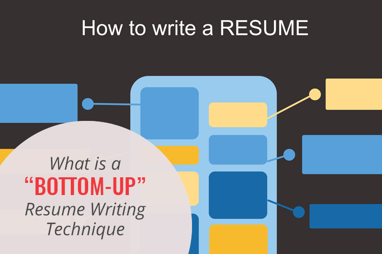 """What is a """"Bottom-Up"""" Resume Writing Technique?"""