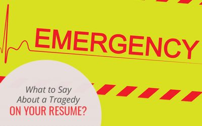 What to Say About a Tragedy on Your Resume?