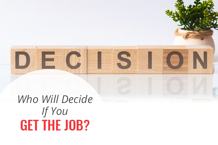 Who Will Decide if You Get the Job?