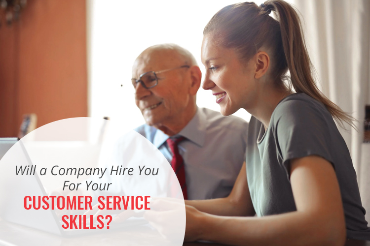 Will a Company Hire You for Your Customer Service Skills?